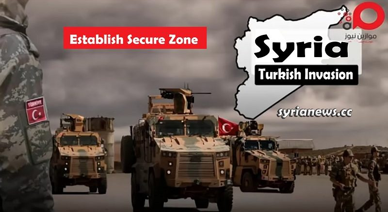 Turkish invasion of Syria to establish a secured zone - no fly zone
